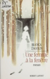 Bianca Zagolin - Une Femme à la fenêtre.