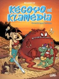 Bianco - Kégoyo et Klamédia : Excentrique fantasy.