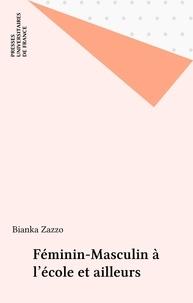 Bianka Zazzo - Féminin-masculin à l'école et ailleurs.
