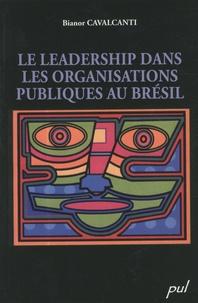 Bianor Cavalcanti - Le leadership dans les organisations publiques au Brésil.