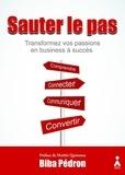 Biba Pedron - Sauter le pas - Transformez vos passions en business à succès.
