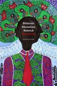 Bibhouti Bhoushan Banerji - De la forêt.