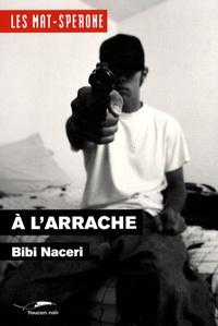Bibi Naceri - A l'arrache.