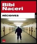 Bibi Naceri - Récidives.