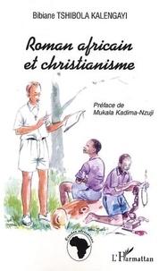 Bibiane Tshibola Kalengayi et Mukala Kadima-Nzuji - Roman africain et christianisme.