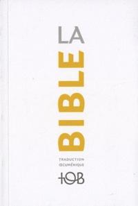 La Bible TOB - Traduction oecuménique avec introductions, notes essentielles, glossaire.pdf