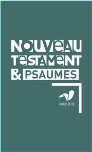Bibli'O - Nouveau Testament et Psaumes - Dans la version Parole de vie.