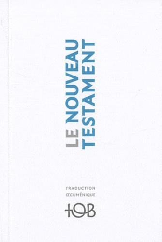 Bibli'O - Nouveau Testament TOB - Traduction oecuménique de la Bible.