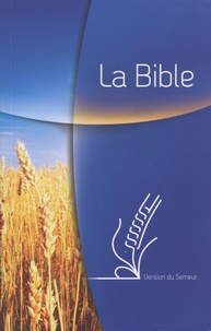 Biblica - La Bible - Version du Semeur, révision 2015.
