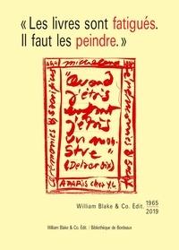 """Bibliothèque de Bordeaux - """"Les livres sont fatigués, il faut les peindre"""" - William Blake & Co. Edit. (1965-2019)."""