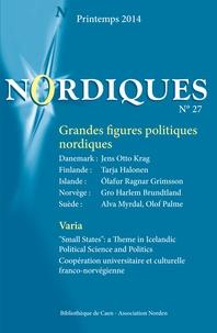 Erkka Railo et Anne Krogstad - Nordiques N° 27, Printemps 201 : Grandes figures politiques nordiques.