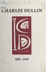 Bibliothèque de l'Arsenal et  Association Charles Dullin - Charles Dullin, 1885-1949 - Exposition, Bibliothèque de l'Arsenal, Paris, 8 décembre 1969 au 2 février 1970.