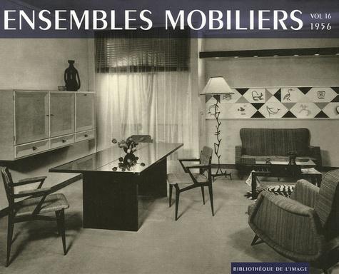 Bibliothèque de l'image - Ensembles mobiliers - Tome 16, 1956.
