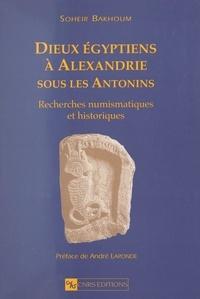 Bibliothèque nationale de Fran et  Départment des monnaies, médai - Dieux égyptiens à Alexandrie sous les Antonins - Recherches numismatiques et historiques.