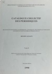 Bibliothèque nationale et univ et  Centre régional du C.C.N. - Catalogue collectif des périodiques de sciences humaines, économiques, juridiques, politiques et sociales conservés dans les bibliothèques de la région Alsace (2).