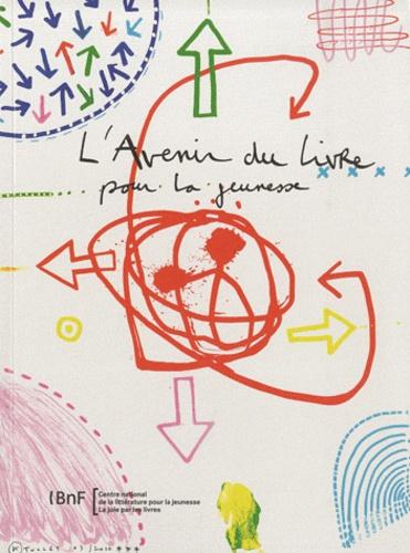 Bibliothèque Nationale France et Cécile Boulaire - L'avenir du livre pour la jeunesse.
