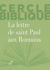 Biblique Cercle et Chantal Reynier - La lettre de Saint Paul aux Romains.