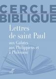 Biblique Cercle et Chantal Reynier - Lettres de saint Paul aux Galates, aux Philippiens et à Philémon.