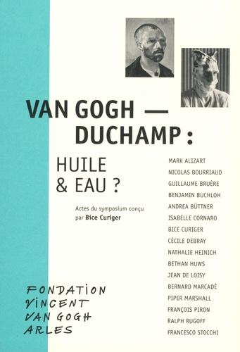Van Gogh - Duchamp : huile & eau ?