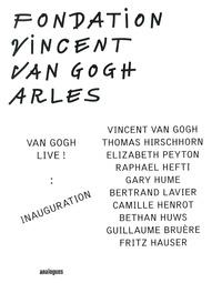 Bice Curiger - Van Gogh Live ! Inauguration - Fondation Vincent Van Gogh Arles.