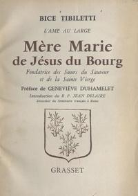 Bice Tibiletti et Jean Delaire - Mère Marie de Jésus du Bourg - Fondatrice des Sœurs du Sauveur et de la Sainte Vierge.