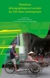 Bich-Ngoc Luu et Myriam de Loenzien - Mutations démographiques et sociales du Viêt Nam contemporain.