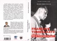 Bichara Idriss Haggar - François Tombalbaye (1960-1975) - Déjà, le Tchad était mal parti !.