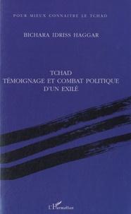 Bichara Idriss Haggar - Tchad, témoignage et combat politique d'un exilé.