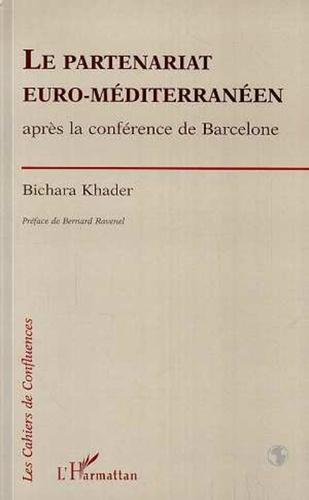 Bichara Khader - Le partenariat euro-méditérranéen - Après la conférence de Barcelone.