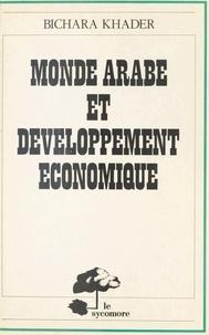 Bichara Khader - Monde arabe et développement économique.