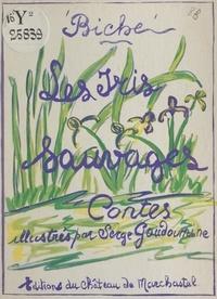 Biche et Serge Goudoumine - Les iris sauvages.