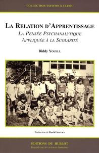 Biddy Youell - La relation d'apprentissage - La pensée psychanalytique appliquée à l'éducation.