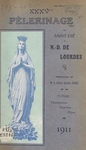 Biègle - XXXVe Pèlerinage de Saint-Dié à N.-D. de Lourdes - Présidence de M. le Vicaire Général Chichy du 22 au 31 Août 1911. Stations à Montmartre, Chartes, Dijon.