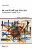 Biehl Janet et Annick Stevens - Le municipalisme libertaire - La politique de l'écologie sociale.