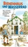 Bienenhaus und Wasserrad - Max und Emily entdecken das Bauernhausmuseum Amerang.