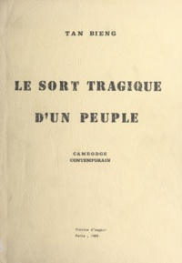 Bieng Tan - Le sort tragique d'un peuple - Cambodge contemporain.