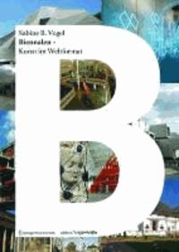 Biennalen - Kunst im Weltformat.