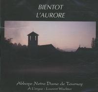 Abbaye Notre-Dame de Tournay - Bientôt l'aurore. 1 CD audio