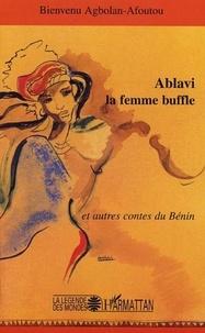Bienvenu Agbolan-Afoutou - Ablavi la femme buffle et autres contes du Bénin.