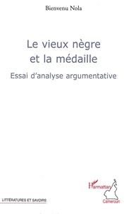 Bienvenu Nola - Le vieux nègre et la médaille - Essai d'analyse argumentative.