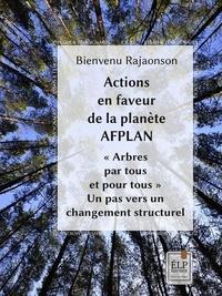 """Bienvenu Rajaonson - Actions en faveur de la planète (AFPLAN)  """"""""Arbres par tous et pour tous"""""""" : Un pas vers un changement structurel."""