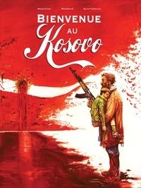 Nikola Mirkovic - Bienvenue au Kosovo.