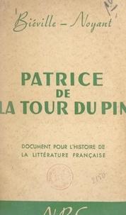 Biéville-Noyant et Pavel Tchelitchew - Patrice de la Tour du Pin - Document pour l'histoire de la littérature française.