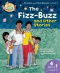 Biff, Chip, and Kipper: Level 1 Phonics & First Stories: The Fizz-buzz and Other Stories.