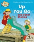 Biff, Chip, and Kipper: Level 1 Phonics & First Stories: Up You Go and Other Stories.