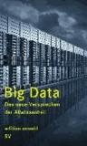 Big Data - Das neue Versprechen der Allwissenheit.
