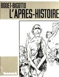 Bigotto et  Bodet - L'Après-histoire.