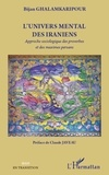 Bijan Ghalamkaripour - L'univers mental des Iraniens - Approche sociologique des proverbes et des maximes persans.