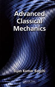 Bijan Kumar Bagchi - Advanced Classical Mechanics.