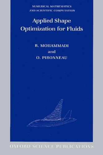 Bijan Mohammadi et Olivier Pironneau - Applied Shape Optimization for Fluids.